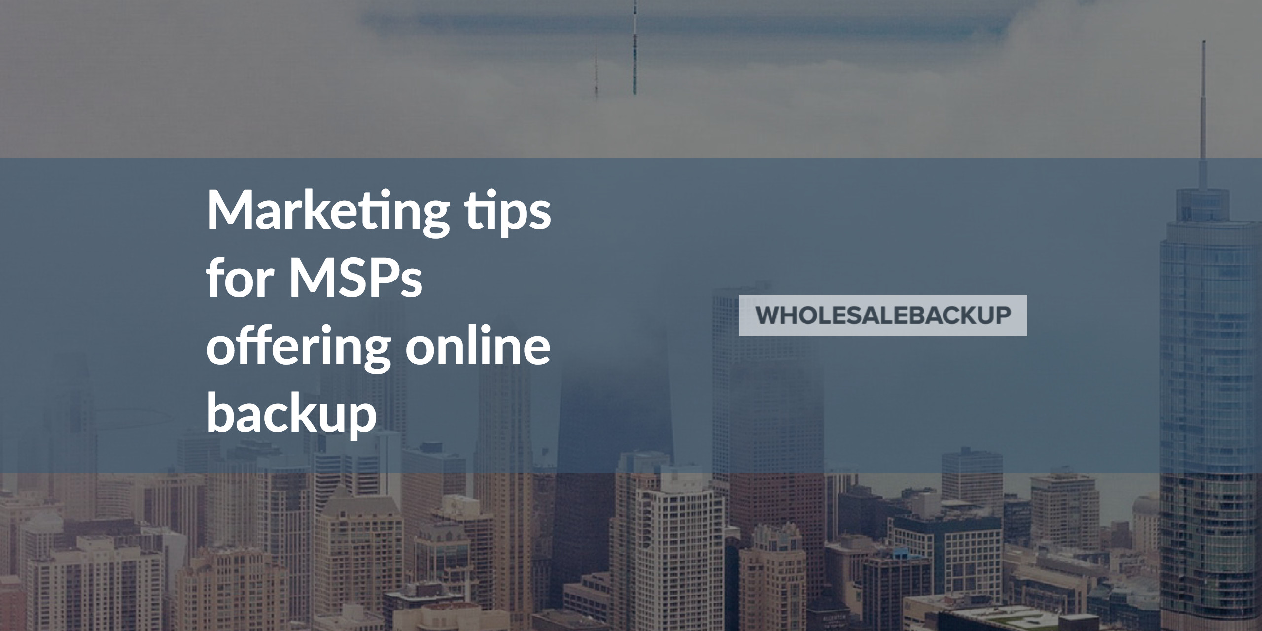 marketing tips for msps offering online backup