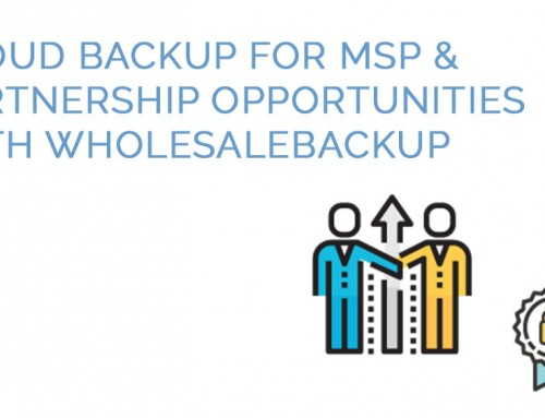 Cloud Backup for MSP & Partnership Opportunities with WholesaleBackup