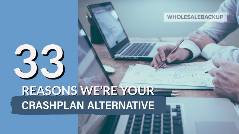 33-reasons-wholesalebackup-is-the-crashplan-alternative
